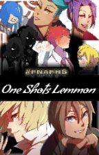 One Shots Lemmon #FNAFHS by Curil_Kintruy
