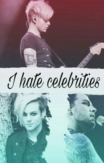 I hate celebrities (Adommy)