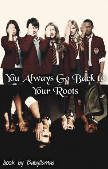 You Always Go Back to Your Roots (A House of Anubis story)