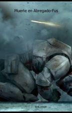 Star Wars Muerte en Abregado-Fus by lord_revan
