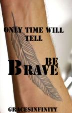 Be Brave (2nd book) (Liam Payne) by gracesinfinity