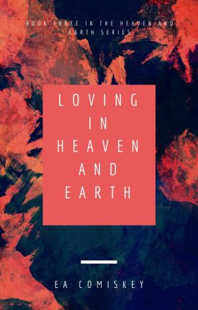 Loving in Heaven and Earth by eacomiskey