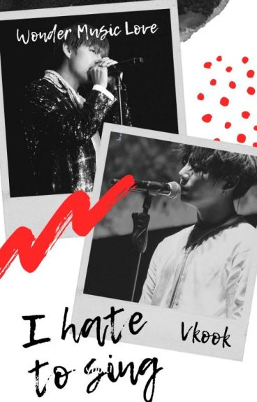 """""""I hate to sing"""" Vkook"""