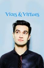 Vices & Virtues (A Brendon Urie Fanfic) by TwentyOneJoshlers_