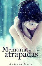 Memorias atrapadas by portaldelibros