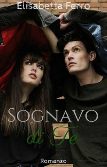 Sognavo di te - Trilogy of forgiveness Vol. 2
