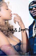 Love & Loyalty™ by copywrittenlove