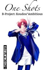 One Shots (B-Project: Koudou*Ambitious) by TheColdFire13