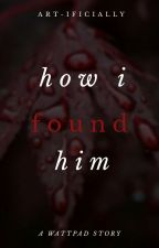 How i found himღ(✔) by NxNialler