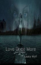 Love Once More Max X Reader by LaskaSnowWolf