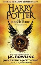 Harry Potter and the cursed child (Special Rehearsal Edition Script)  by DutchessBlackburn