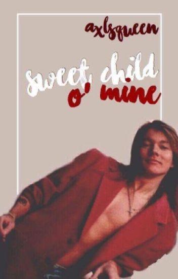 Sweet Child O' Mine. (Axl Rose) TERMINADA.