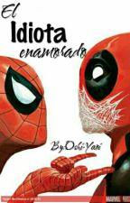 Deadpool x Spiderman [Yaoi] //Revisando y Modificando// by Oshi-CR