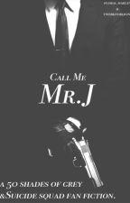 Call Me Mr.J by twerkforquinn