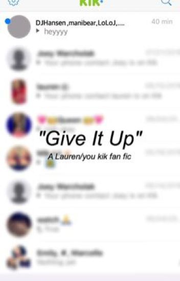 Give It Up (Lauren/you)