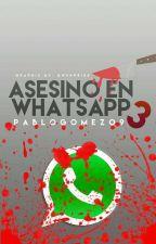 Asesino En WhatsApp 3  by PabloGomez09