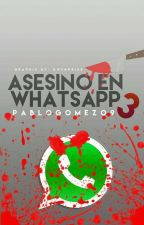 Asesino En WhatsApp 3  by PabloGomez09
