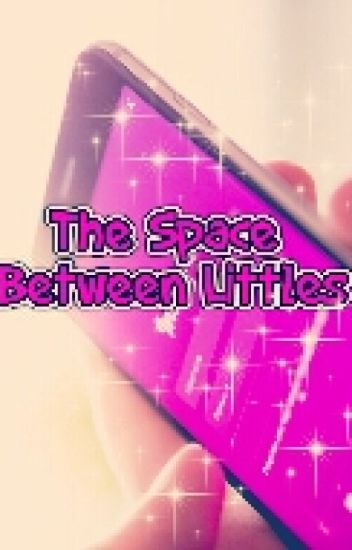 The Space Between Littles