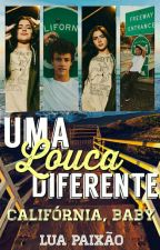 Uma Louca Diferente (REVISANDO) by LittleGirlOfTheMoon