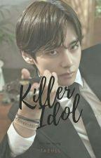 Killer Idol | Kim Taehyung |  by _taehll_