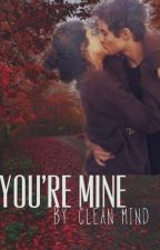 You're mine by Clean_mind