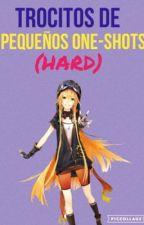 Trocitos de pequeños one-shots (HARD) by Too-chan