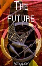 The Future... {Hunger Games Fanfic} by romyQueen