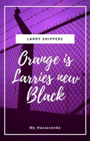 Orange is Larries new Black - Terminé