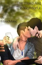 The Weird and The Wonderful   Malec by MalecMalec