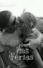Um Amor Nas Férias  by Girls_Wolf