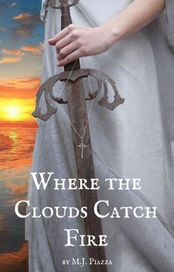 Where the Clouds Catch Fire
