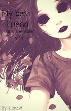 One Shot: Jane The Killer y tu: [My Best Friend] Yuri by Lekay1