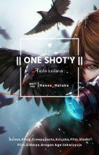 One Shot'y [Zamówienia Zamknięte] by Hanae_Hatake