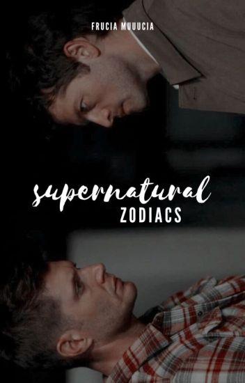 Supernatural Zodiacs ✔