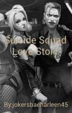Suicide Squad Love Story by jokersbaeharleen45