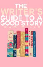 The Writer's Guide to a Good Story by SpamCam