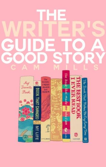 The Writer's Guide to a Good Story
