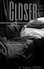 Closer | Baigta by K-bear_3000