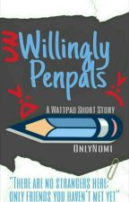 (Un)Willingly Penpals [COMPLETED] by OnlyNomi