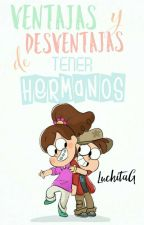 ¡¡Ventajas y Desventajas de Tener Hermanos!! by LuchitaG