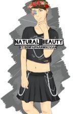 Natural Beauty by SenpaiPhanWhovian