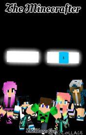 The Minecrafter by TheBlazerGurl