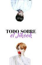 »Todo sobre el Jikook« by _sofiataechimchim_