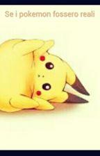 Se i Pokemon fossero reali by peracreckerz