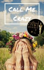 Call Me Crazy by JazzyJ88