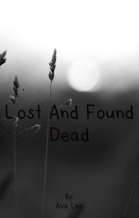 Lost & Found Dead by avalouise03