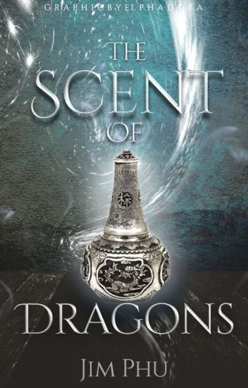 The Scent of Dragons [#Wattys2017]