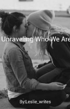 Unraveling Who We Are  by Leslie_writes