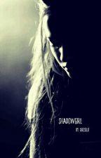 Shadowgirl by xroselie