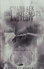 Chanbaek One Shot Smuts & Fluffs by Beckamuzik